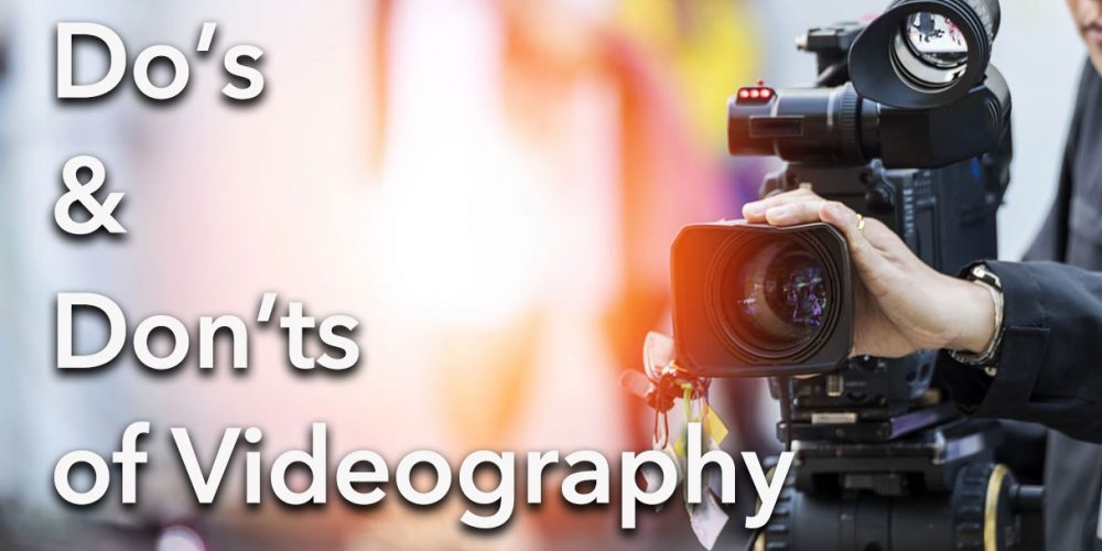 dos-donts-videography